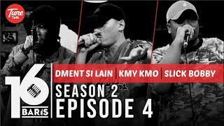16 BARIS | Season 2 | EP04 | Kmy Kmo, DMent Si Lain & Slick Bobby