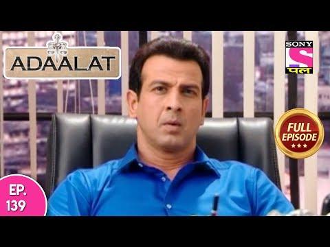 Adaalat - Full Episode 139 - 25th May, 2018