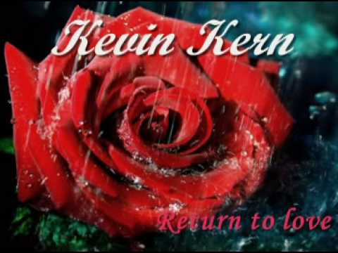 Return to love - KEVIN KERN - Very relaxing music