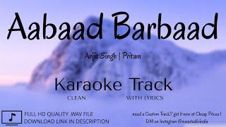Aabaad Barbaad | Clean Lyrical Karaoke | Arijit  Pritam Sanya M Fatima S |  MAA Studio
