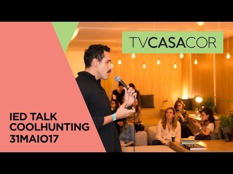 CASACOR São Paulo 2017: IED Talk sobre Coolhunting com Bruno Pompeu