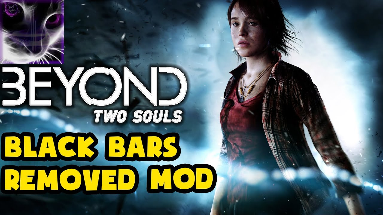 beyond: two souls - mod - black bars removed - youtube