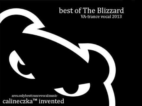 best of The Blizzard (VA trance vocal 2013) calineczka™ invented