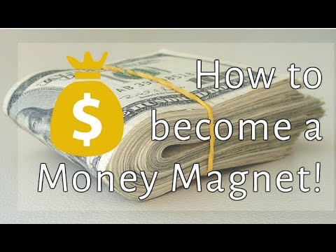 Howto Turn Into A Money Magnet
