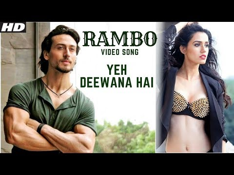 Rambo Song | Ye Deewana Hai | Tiger Shroff & Disha Patani | Siddharth Anand | Latest | New Song 2018