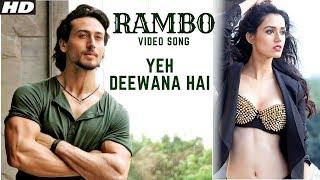 Rambo Song | Ye Deewana Hai | Tiger Shroff & Disha Patani | Siddharth Anand | Latest | New Song 2020