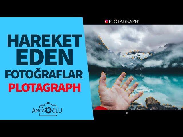 Hareketli Fotoğraf nasıl yapılır? Plotagraph Tutorial TÜRKÇE | AmcaOğlu