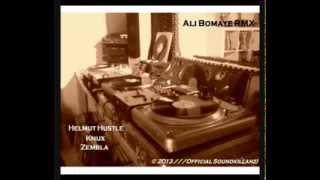 Ali Bomaye Rmx Helmut Hustle - Knux - Zembla Soundkillahz.mp3