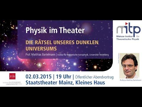 PHYSIK IM THEATER: Die Rätsel unseres dunklen Universums (02.03.2015)