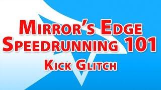 Mirror's Edge Speedrunning Guide 101 - Episode 8 - Kick Glitch