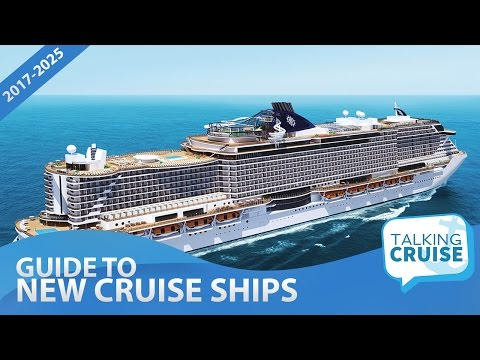 The Comprehensive Guide to New Cruise Ships (2017-2025)