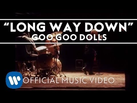 "Goo Goo Dolls - ""Long Way Down"" [Official Video]"