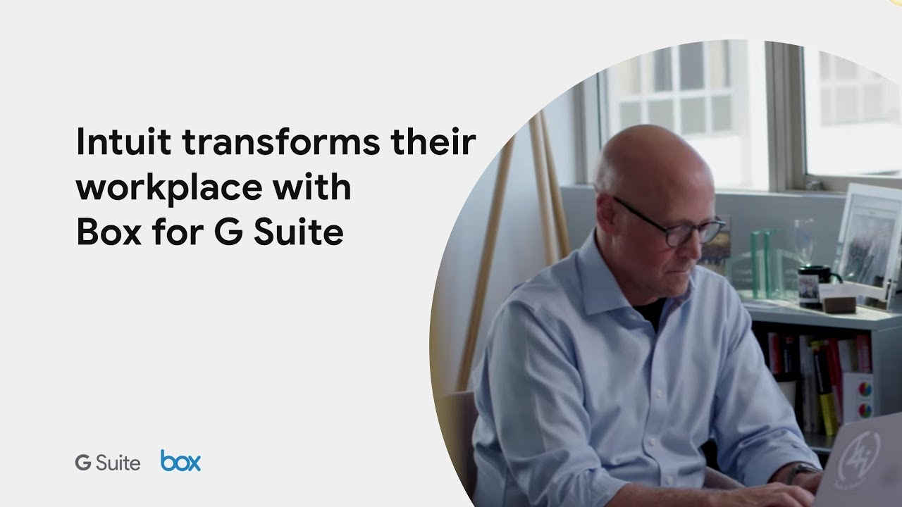 intuit transforms their workplace with box for g suite youtube