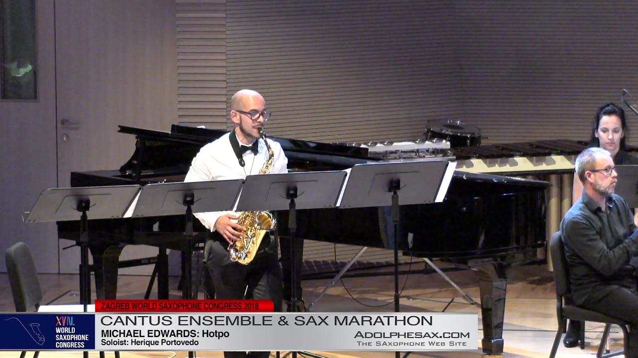 Hotpo by Michael Edwards Sol: Herique Portovedo   Cantus Ensemble & Sax Marathon  XVIII World Sax Co