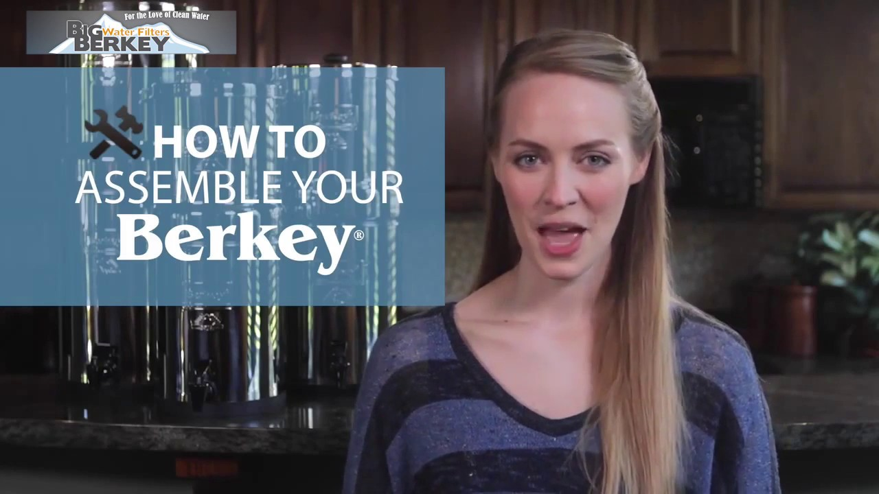 How To Assemble Your Berkey Water Filter System Youtube