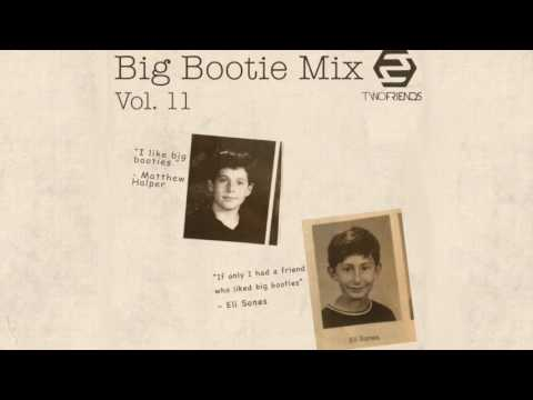 Two Friends - Big Bootie Mix, Vol. 11
