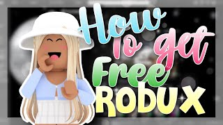 How To Get FREE ROBUX(No scams, No passwords,No hack)|| Cyliah 2020