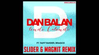 Dan Balan - Lendo Calendo (Slider & Magnit Remix) :: www.slamdjs.ru