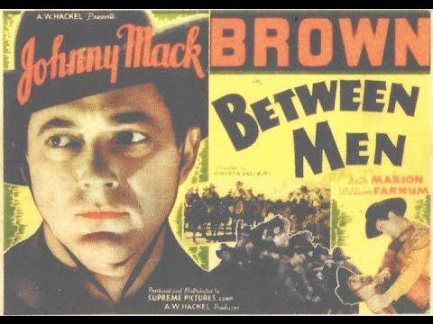 Between Men JOHNNY MACK BROWN western movies full length