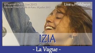 IZIA - La Vague @FNAC Live, Paris - 18 juil. 2015
