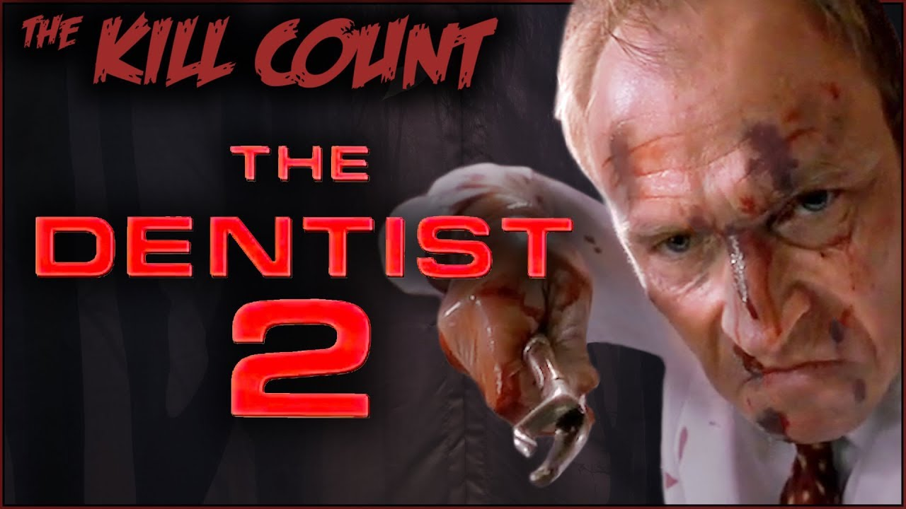 The Dentist 2 (1998) KILL COUNT
