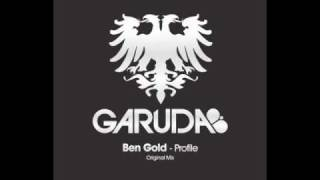 Ben Gold - Profile (Original Mix) [Garuda]