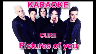 CURE - Pictures of you (Show version) - Karaoke - Lyrics
