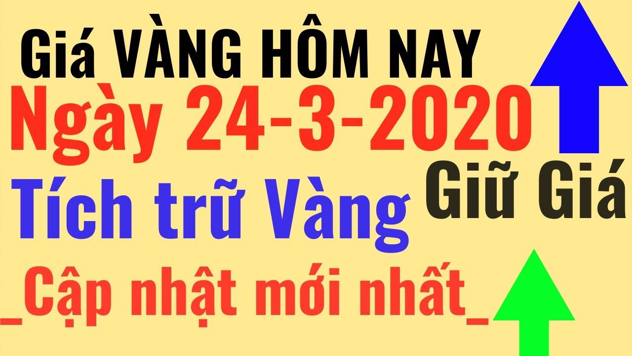 Giá VÀNG ngày Hôm Nay 24/3 Tích Vàng nên Giá Cao Bảo Tín Minh Châu Ý Mi Hồng 9999 online trực tuyến