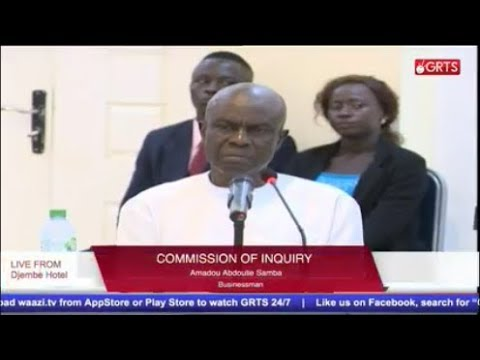 GAMBIA AMADOU SAMBA TESTIFIES AT THE COMMISSION OF INQUIRY