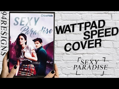 WATTPAD SPEED COVER || Sexy Paradise :  [COVER]
