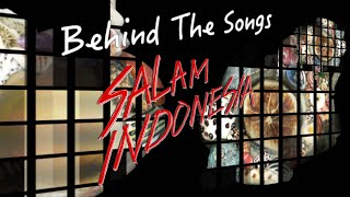 BEHIND THE SONGS ALBUM SALAM INDONESIA
