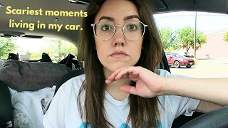 SCARIEST EXPERIENCES LIVING IN MY CAR | Katie Carney