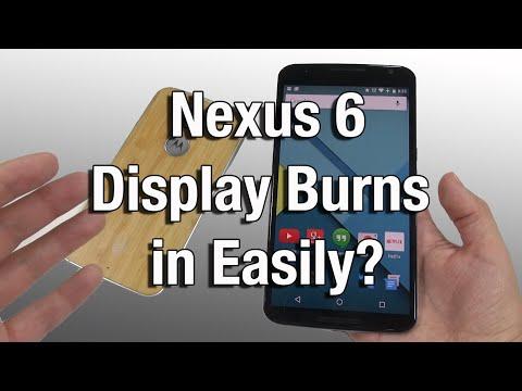 Nexus 6 Display Burns In Easily?