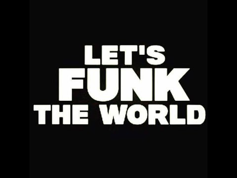 Let's Funk The World Vol 2 For The Funk of It