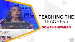 Teaching the Teacher   Gowri Ishwaran