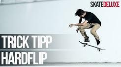 Skateboard Trick Tipp: Hardflip | Deutsch/German | skatedeluxe