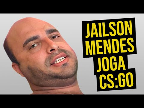JAILSON MENDES JOGA CS:GO