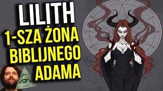 Lilith - Pierwsza Żona Biblijnego Adama - Matka Demonów Sukkubów i Inkubów - Analiza