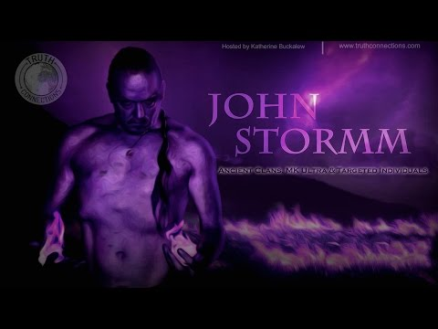 Truth Connections: John Stormm | Ancient Clans, MK Ultra & Targeted Individuals