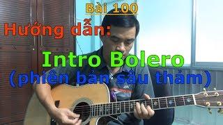 Intro Bolero phiên bản sầu thảm (Hướng dẫn chi tiết) - Bài 100