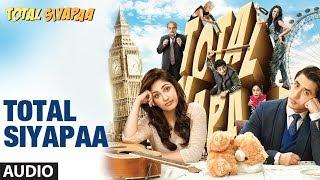 Total Siyapaa Title Song (Audio) | Ali Zafar, Yaami Gautam, Anupam Kher, Kirron Kher