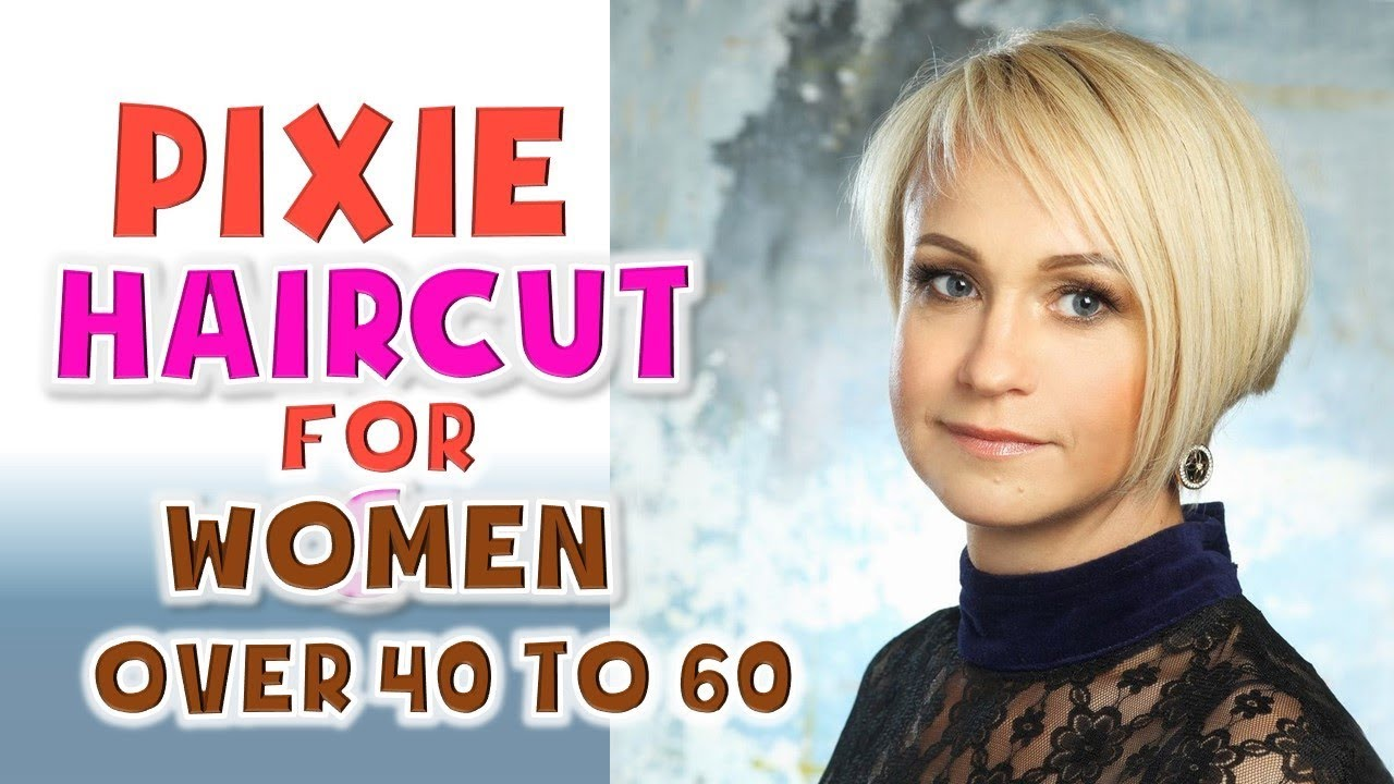Pixie Haircuts For Women Over 40 To 60 2018 Must Watching Youtube