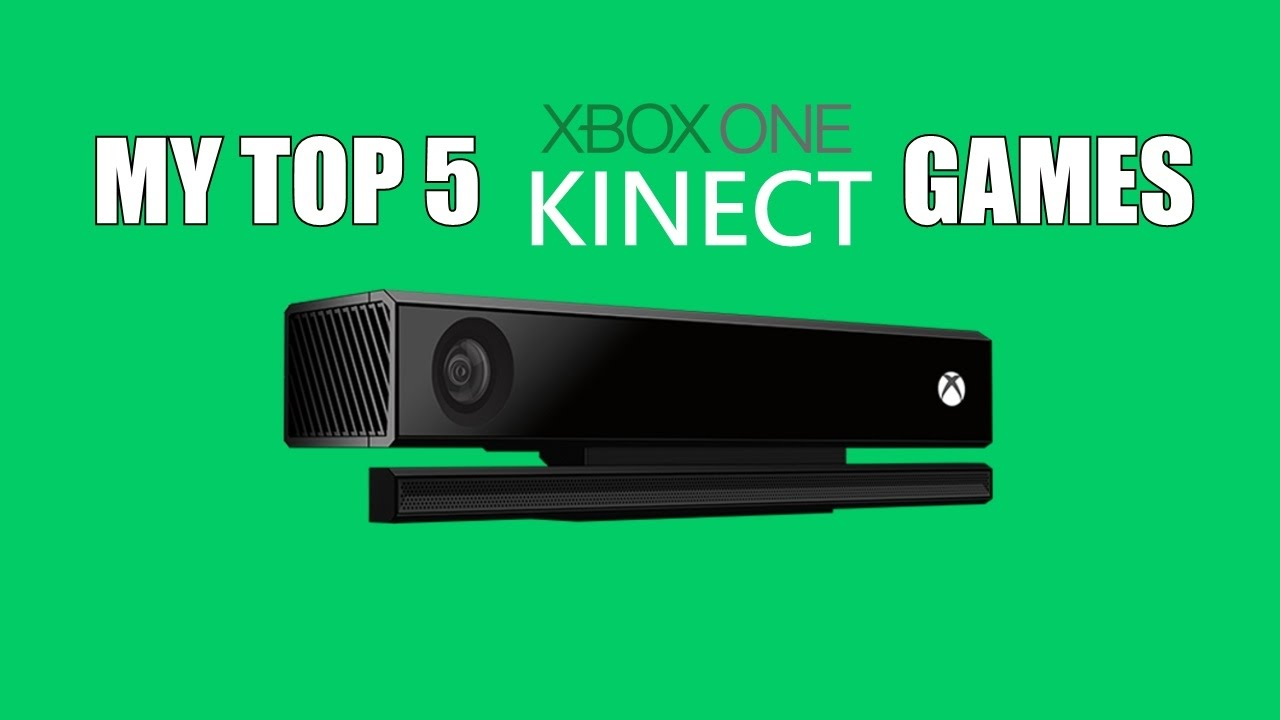 My Top 5 Xbox One Kinect Games Youtube