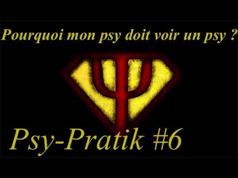 Pourquoi mon psy doit voir un psy ? Psy-Pratik #6