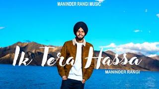 IKK Tera Hassa (Official Song) Maninder Rangi | Jaskirat Singh | Team Daas Films