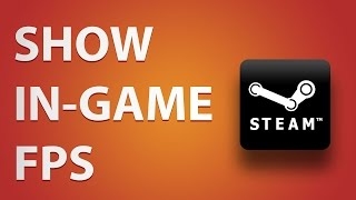 How to show in-game fps in cs:go and any steam game