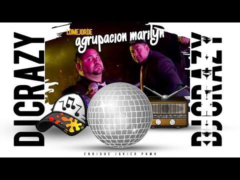 🔥🎵 LO MEJOR DE AGRUPACION MARILYN - MEGAMIX 2018 (Remix) 🔥🎵