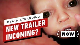 Kojima Teasing New Death Stranding Trailer - IGN Now