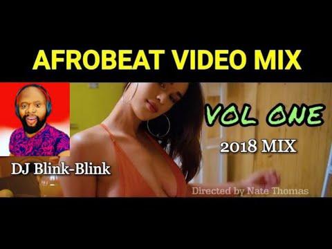 MAY NEW NAIJA AFROBEAT VIDEO MIX 2018 ft DON JAZZY I PHYNO I SLIMCASE I DJ BLINK BLINK Vol 1