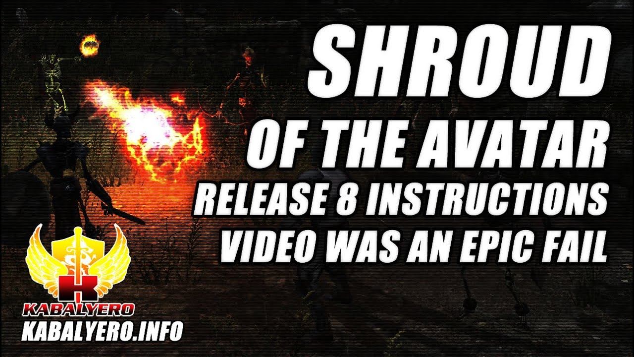 Shroud of the Avatar Release 8 Instructions Video Was An Epic Fail